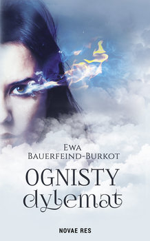 Ognisty dylemat  - Bauerfeind-Burkot Ewa