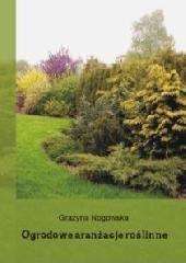 Ogrodowe aranżacje roślinne-Nogowska Grażyna