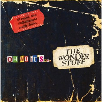 Oh No... It's the Wonder Stuff - The Wonder Stuff