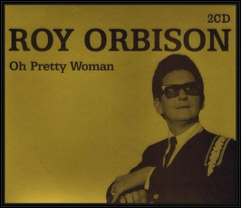 Oh Pretty Woman - Orbison Roy