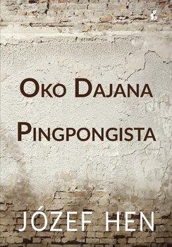 Oko Dajana. Pingpongista-Hen Józef