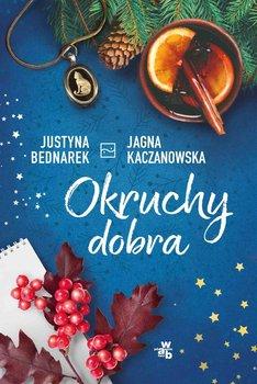 Okruchy dobra-Bednarek Justyna, Kaczanowska Jagna
