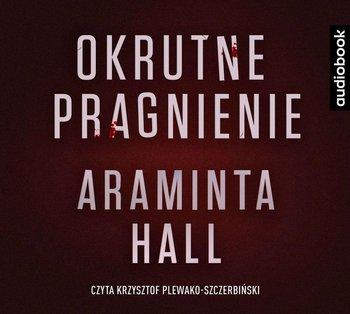 Okrutne pragnienie-Hall Araminta