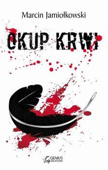 Okup krwi-Jamiołkowski Marcin