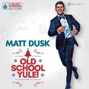 Old School Yule!-Dusk Matt