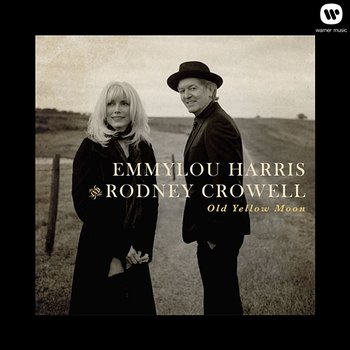 Old Yellow Moon-Emmylou Harris & Rodney Crowell