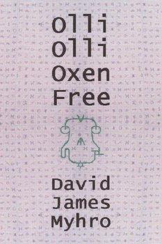 Olli Olli Oxen Free-Myhro David James