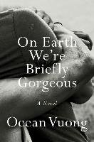 On Earth We're Briefly Gorgeous-Vuong Ocean