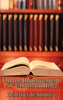 On the Improvement of Understanding-Spinoza Benedictus de