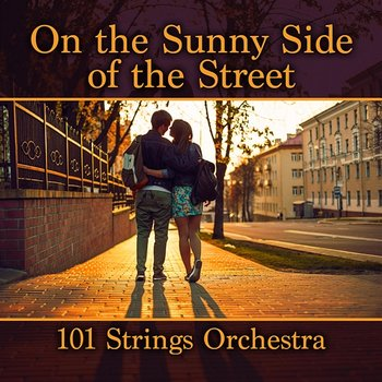 On the Sunny Side of the Street - 101 Strings Orchestra
