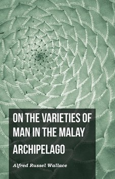 On the Varieties of Man in the Malay Archipelago-Wallace Alfred Russel