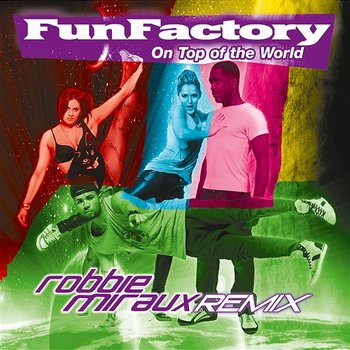 On Top Of The World (Remix) - Fun Factory