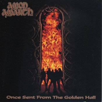 Once Sent from the Golden Hall - Amon Amarth