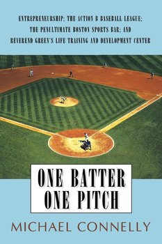 One Batter One Pitch-Connelly Michael P.