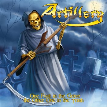 One Foot In The Grave The Other One In The Trash-Artillery