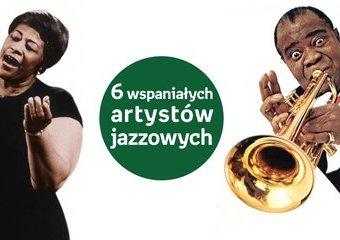 Oni pomogą Ci wejść w świat jazzu. 6 wspaniałych artystów