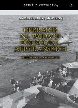 Operacje na wodach północnoafrykańskich-Morison Samuel Eliot