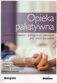 Opieka paliatywna. Poradnik dla lekarzy i pielęgniarek rodzinnych oraz rodzin pacjentów-Opracowanie zbiorowe