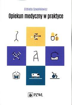 Opiekun medyczny w praktyce-Szwałkiewicz Elżbieta
