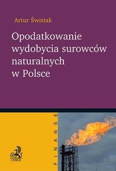 Opodatkowanie wydobycia surowców naturalnych w Polsce-Świstak Artur