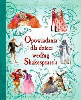 Opowiadania dla dzieci według Shakespeare'a-Opracowanie zbiorowe