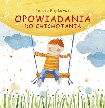 Opowiadania do chichotania-Piątkowska Renata