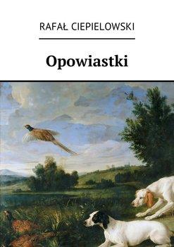 Opowiastki-Ciepielowski Rafał