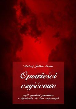 Opowieści czyśćcowe, czyli opowieści prawdziwe o objawianiu się dusz czyśćcowych-Sarwa Andrzej Juliusz