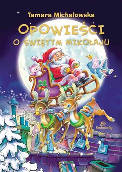 Opowieści o Świętym Mikołaju-Michałowska Tamara