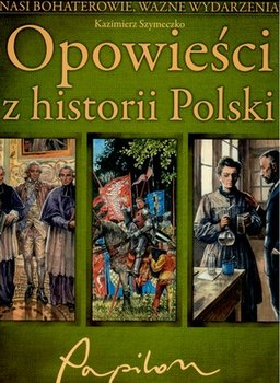 Opowieści z historii Polski-Szymeczko Kazimierz