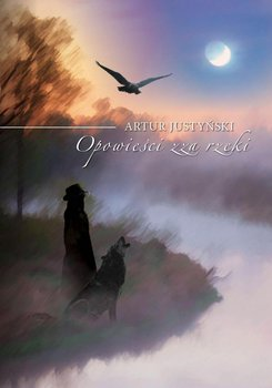 Opowieści zza rzeki-Justyński Artur