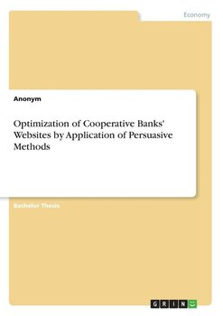 Optimization of Cooperative Banks' Websites by Application of Persuasive Methods - Anonym