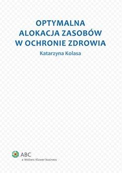 Optymalna alokacja zasobów w ochronie zdrowia                      (ebook)