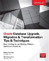 Oracle Database Upgrade, Migration & Transformation Tips & Techniques-Whalen Edward, Czuprynski Jim