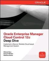 Oracle Enterprise Manager Cloud Control 12c Deep Dive-New Michael, Whalen Edward, Burke Matthew