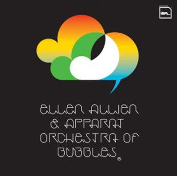 Orchestra Of Bubbles - Ellen Allien & Apparat