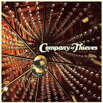 Ordinary Riches-Company Of Thieves