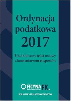 Ordynacja podatkowa 2017. Ujednolicony tekst ustawy z komentarzem ekspertów                      (ebook)