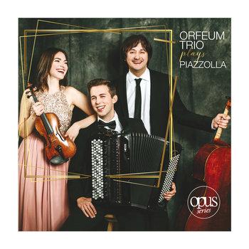 Orfeum Trio Plays Piazzolla-Orfeum Trio
