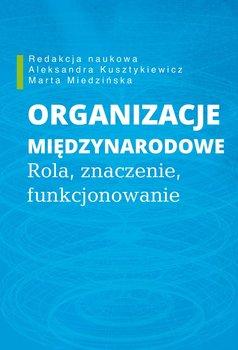 Organizacje międzynarodowe. Rola, znaczenie, funkcjonowanie-Opracowanie zbiorowe