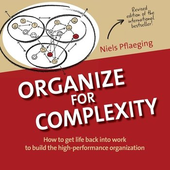Organize for Complexity - Pflaeging Niels