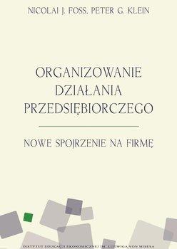 Organizowanie działania przedsiębiorczego. Nowe spojrzenie na firmę                      (ebook)