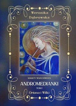 Oriana i Wilki. Andromedianki. Tom 1-Dąbrowska Weronika