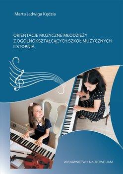 Orientacje muzyczne młodzieży z ogólnokształcących szkół muzycznych II stopnia-Kędzia Marta