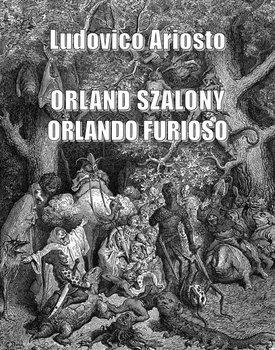 Orland szalony. Orlando furioso-Ariosto Ludovico