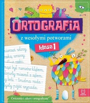 Ortografia z wesołymi potworami. Klasa 1-Opracowanie zbiorowe