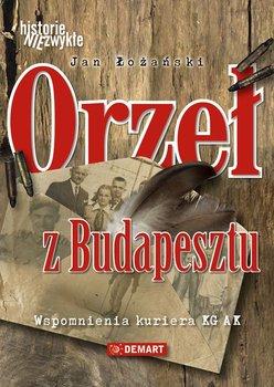 Orzeł z Budapesztu. Wspomnienia kuriera KG AK                      (ebook)