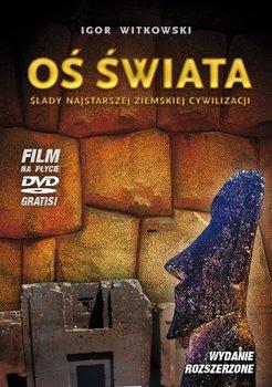 Oś świata. Ślady najstarszej ziemskiej cywilizacji + DVD-Witkowski Igor