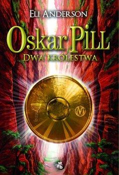 Oskar Pill. Dwa królestwa                      (ebook)