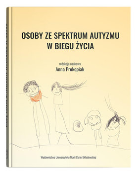 Osoby ze spektrum autyzmu w biegu życia-Opracowanie zbiorowe